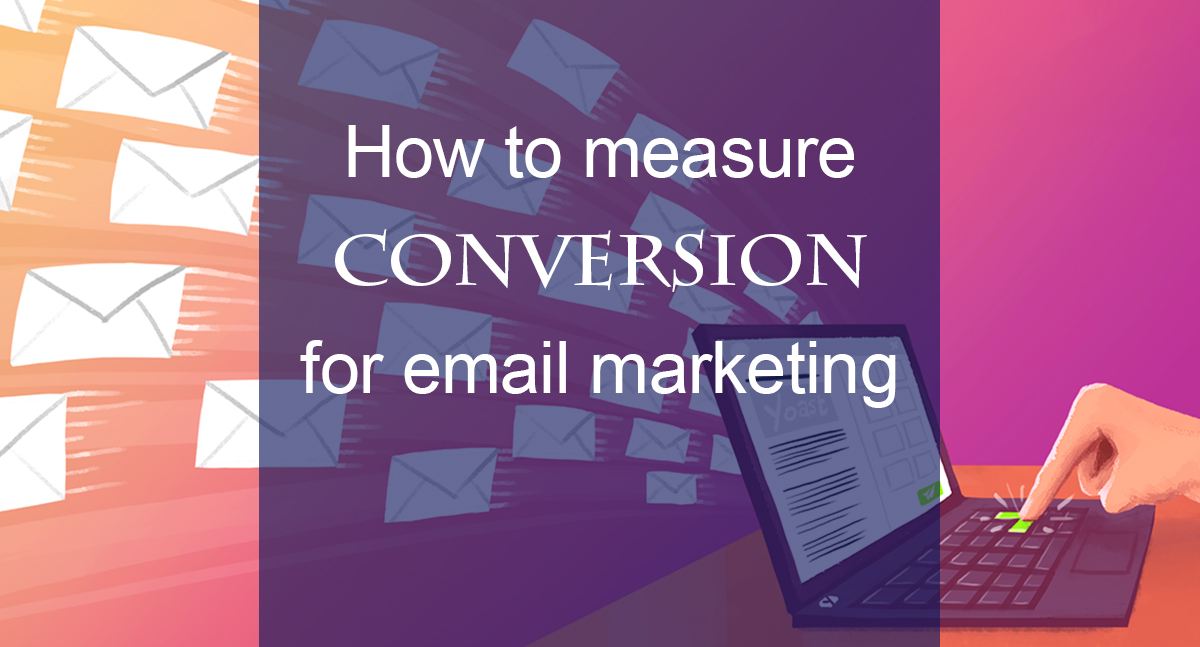 email marketing part three converting and measuring progress ag